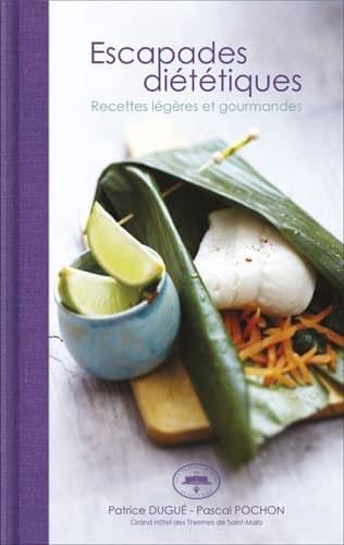 Le nouveau livre de cuisine des Chefs du restaurant de Saint-Malo : Le Cap-Horn